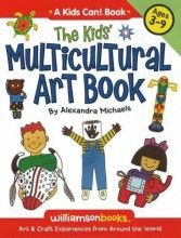 The Kids' Multicultural Art Book: Art & Craft Experiences from Around the World (Williamson Kids Can!) [Paperback]