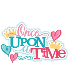 once-upon-a-time-title-02-10-17 Scrapbook Titles, Disney Scrapbook, Scrapbook Stickers, Disney Clipart, Princess Photo, Silhouette Design, Silhouette Files, Printable Paper, Once Upon A Time
