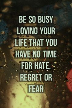 LOVE YOUR LIFE!