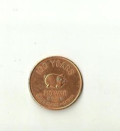 Pig War 100 Year 1872 1972 Advertising Queen City Savings Bank San Juan WA Token