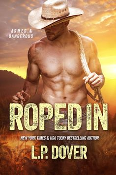 Blog Tour W/Review: Roped In (Armed & Dangerous) by L.P. Dover | Weet Weets Bookshelf