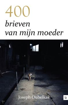 400 brieven van mijn moeder by Joseph Oubelkas - Books Search Engine Hermann Hesse, Harper Lee, New Books, Good Books, Books To Read, Charlotte Link, Film Books, Top 5, Book Nerd