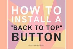 "How to Add a ""Back To Top"" Button to Any Blog (Blogger,..."