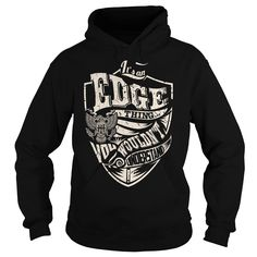 [Top tshirt name meaning] Its an EDGE Thing Eagle  Last Name Surname T-Shirt  Discount 15%  Its an EDGE Thing. You Wouldnt Understand (Eagle). EDGE Last Name Surname T-Shirt  Tshirt Guys Lady Hodie  SHARE and Get Discount Today Order now before we SELL OUT  Camping a vest thing you wouldnt understand tshirt hoodie hoodies year name birthday an edge thing eagle last name surname