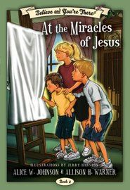 Believe and You're There, Vol. 2: The Miracles of Jesus
