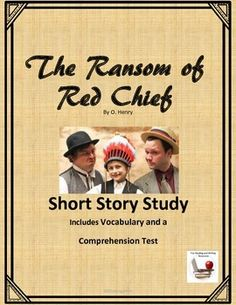 The Ransom of Red Chief Short Story Study. Includes story, story elements activity sheets, vocabulary, vocabulary activity sheets, and the comprehension test. INCLUDES the vocabulary and test, which are also available separately:The Ransom of Red Chief TESTThe Ransom of Red Chief VOCABULARYBe the first to know about my new discounts, freebies and product launches:       Look for the green star near the top of any page within my store and  click it to become a follower.