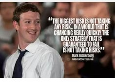 """The biggest risk is not taking any risk...""-Mark Zuckerberg [720x516]"