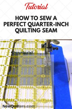 Learn to sew an accurate quarter-inch seam, so all your blocks and quilts will turn out the right size. Tutorial from NewQuilters.com #quilting