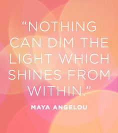 Shine on! Beautiful words from Maya Angelou Inspirational Quotes Pictures, Great Quotes, Quotes To Live By, Motivational Quotes, Awesome Quotes, The Words, No Ordinary Girl, Encouragement, Maya Angelou Quotes