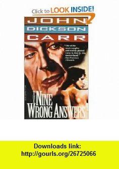 Nine Wrong Answers (Carr, John Dickson) (9780786701742) John Dickson Carr , ISBN-10: 0786701749  , ISBN-13: 978-0786701742 ,  , tutorials , pdf , ebook , torrent , downloads , rapidshare , filesonic , hotfile , megaupload , fileserve