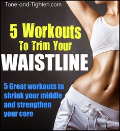 5 Amazing workout to shrink your midsection and strengthen your core. #workout #plan on Tone-and-Tighten.com