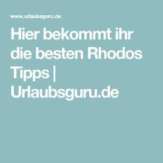 Hier bekommt ihr die besten Rhodos Tipps   Urlaubsguru.de Samos, Travel Around, Travelling, Santorini, Vacation Places, Viajes, Tips, Destinations