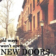 Quote - Old Ways Won't Open New Doors - Photo taken Brooklyn, New York