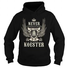 Awesome Tee KOESTER KOESTERYEAR KOESTERBIRTHDAY KOESTERHOODIE KOESTERNAME KOESTERHOODIES  TSHIRT FOR YOU T-Shirts