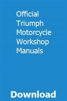 Official Triumph Motorcycle Workshop Manuals pdf download online full Triumph 650, Triumph Speed Triple, Triumph Motorcycles, Motorcycle Workshop, Bsa Motorcycle, New Holland Tractor, Scrapbook Storage, Car Search, Triumph Bonneville