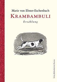 Krambambuli: Erzählung von Marie von Ebner-Eschenbach http://www.amazon.de/dp/3852520975/ref=cm_sw_r_pi_dp_Q-koxb029KK0H