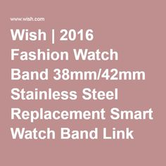 Wish | 2016 Fashion Watch Band 38mm/42mm Stainless Steel Replacement Smart Watch Band Link Bracelet with Double Button Folding Clasp