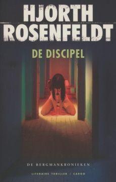 Gelezen januari 2014: De discipel - Hjorth Rosenfeldt | watleesjij.nu - 5* Heel goed boek!