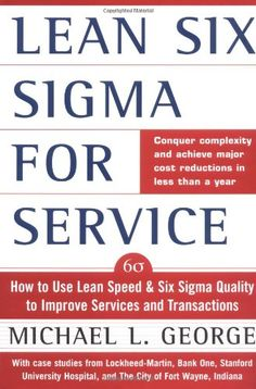 Bestseller Books Online Lean Six Sigma for Service : How to Use Lean Speed and Six Sigma Quality to Improve Services and Transactions Michael George $18.35  - http://www.ebooknetworking.net/books_detail-0071418210.html