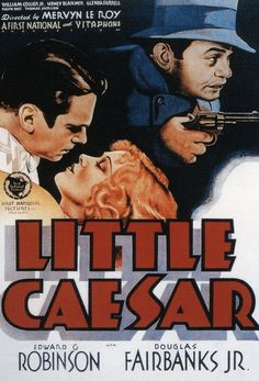 Little Caesar (1931) poster. Vintage film posters from the days before the censor