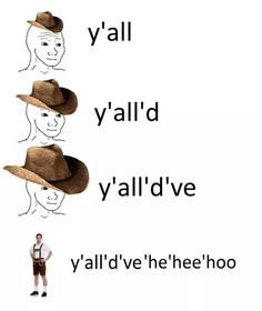 """I always respect proper punctuation with my """"y'all"""" contractions! Southern doesn't mean uneducated."""