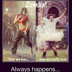 I love Zumba.. but this is probably correct! :-P