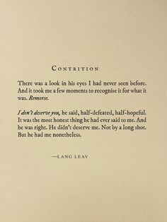 """Contrition by Lang Leav """"Dru you should've just asked. I would've wanted to help you save your friend. Poem Quotes, Lyric Quotes, Words Quotes, Wise Words, Life Quotes, Sayings, Sad Love Quotes, Quotes To Live By, Dark Love Poems"""