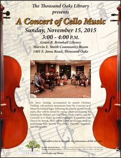 The Thousand Oaks Library presents A Concert of Cello Music on Sunday, November 2015 at in the Marvin E. Smith Community Room at the Grant R. Brimhall Library in Thousand Oaks. This program is free and open to the public. Cello Music, Community Library, Music Flyer, Library Room, November, Sunday, Public, Presents, Graphic Design