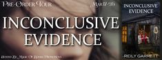 Living Indie Book & Author Blog: PRE-ORDER TOUR INCONCLUSIVE EVIDENCE BY REILY GARR...