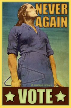 Never Again. Please vote. Reproductive Rights, Never Again, Intersectional Feminism, Pro Choice, Equal Rights, Patriarchy, Before Us, Social Issues, Social Work
