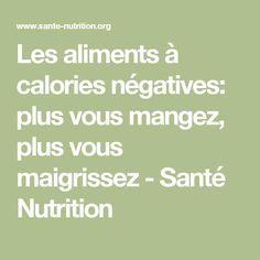 Les aliments à calories négatives: plus vous mangez, plus vous maigrissez - Santé Nutrition