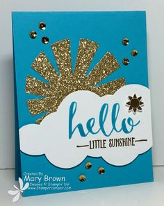 by Mary: Hello (SAB), Gold Glimmer paper, Sunburst Thinlits - all from Stampin' Up!