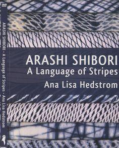 DVD: Arashi Shibori: Language of Stripes by Ana Lisa Hedstrom (2 disks - Slow Fiber Studios Shop