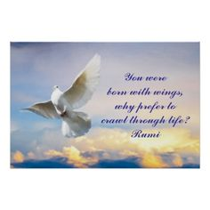 Rumi - You were born with wings, why prefer to crawl through life? Rumi Quotes, Wisdom Quotes, Positive Quotes, Inspirational Quotes, Love Me Quotes, Motivational Posters, Custom Posters, Custom Framing, Favorite Quotes