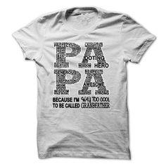 PAPA BECAUSE IM WAY TOO COOL TO BE CALLED GRANDFATHER T-Shirts, Hoodies, Sweatshirts, Tee Shirts (21.99$ ==> Shopping Now!)