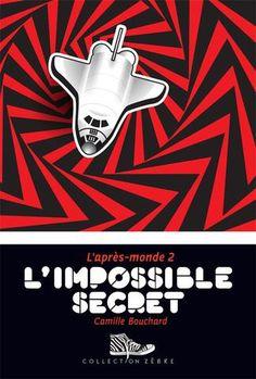 L'après-monde, tome 2: L'impossible secret