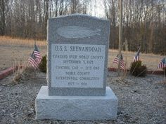 The US Naval Airship USS Shenandoah was torn apart in a storm over Noble County, Ohio, in 1925. A small memorial marks where the control car fell to earth.