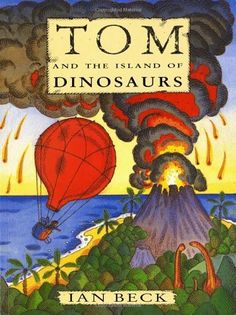 Tom and the Island of Dinosaurs by Ian Beck