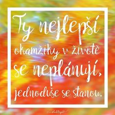 nejlepší okamžiky.. Words Can Hurt, Motivational Quotes, Inspirational Quotes, English Quotes, Wallpaper Quotes, Holidays And Events, Monday Motivation, Kids And Parenting, Slogan