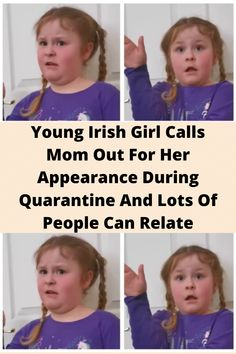 #Young Irish Girl Calls #Mom Out For Her #Appearance During #Quarantine And Lots Of People Can #Relate
