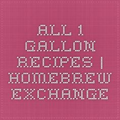 Homebrewing projects All 1 gallon recipes Brewing Recipes, Homebrew Recipes, Beer Recipes, Brew Your Own Beer, Brewing Equipment, Home Brewing Beer, Brew Pub, How To Make Beer, Best Beer