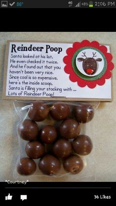 Raindeer poop for wheb the kids are bad and yu dont have coal for Christmas