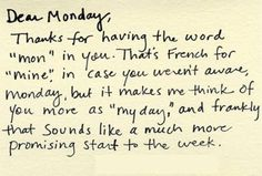 Dear Monday funny life monday monday quotes its monday hello monday monday sayings dear monday Words Quotes, Me Quotes, Motivational Quotes, Inspirational Quotes, Career Quotes, Quotes 2016, The Words, Love Mondays, Happy Monday