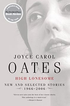High Lonesome: New and Selected Stories 1966-2006 by Joyc...