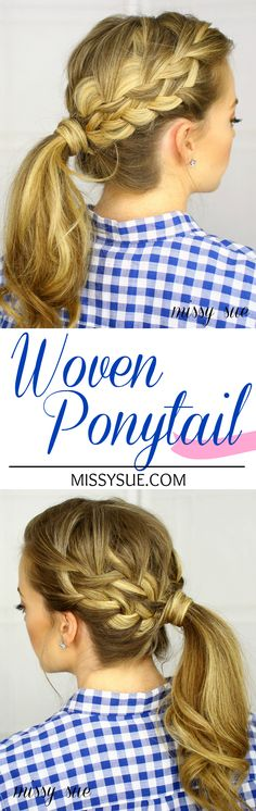 Woven Ponytail Tutorial | Missy Sue