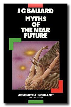 Myths of the Near Future by J G Ballard | Flickr - Photo Sharing!