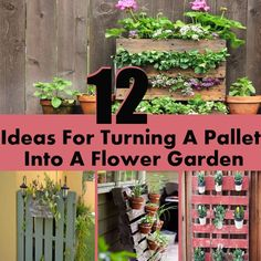 12 Ideas For Turning A Pallet Into A Flower Garden