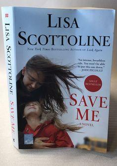 Save Me : A Novel Scottoline Lisa Mass Market Paperback Adult Bestseller    eBay