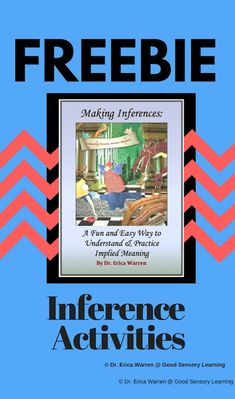 Inference Activities Freebie   Implied meaning or inferences in spoken and written language is difficult for many young learners but it is a critical skill for students to master as they encounter activities that require higher-order language skills.  In fact teaching learners how to address these abstract concepts can be very tricky. Come to my blog where you can access a direct download with somefree samplesof my making fun and memorable inference activities. CheersDr. Erica Warren  Erica…