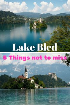 Lake Bled is one of the most popular place to visit in Slovenia. Read about the 5 things not to miss while there.